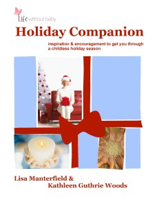 Life Without Baby: Holiday Companion by Lisa Manterfield and Kathleen Guthrie Woods