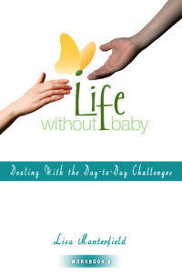 Life Without Baby Workbook 3: Dealing With the Day-to-Day Challenges by Lisa Manterfield